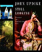 Still looking : essays on American Art