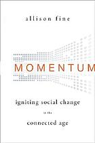 Momentum : igniting social change in the connected age