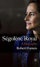 Ségolène Royal : a biography