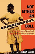 Not either an experimental doll : the separate worlds of three South African women
