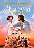 The miracle maker : [the story of Jesus]