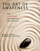 The art of awareness : how observation can transform your teaching
