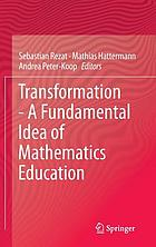 Transformation--a fundamental idea of mathematics education