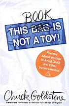 This book is not a toy! : friendly advice on how to avoid death and other inconveniences