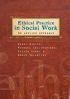 Ethical practice in social work : an applied approach