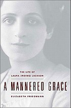 A mannered grace : the life of Laura (Riding) Jackson