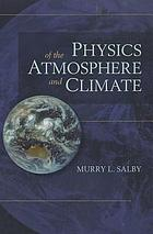 Physics of the Atmosphere and Climate.