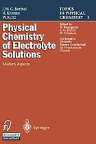 Physical chemistry of electrolyte solutions : modern aspects