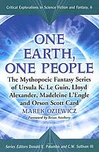 One earth, one people : the mythopoeic fantasy series of Ursula K. Le Guin, Lloyd Alexander, Madeleine L'Engle and Orson Scott Card
