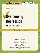 Overcoming depression : a cognitive therapy approach : workbook