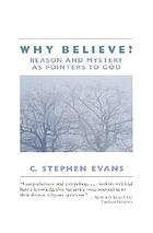 Why believe? : reason and mystery as pointers to God