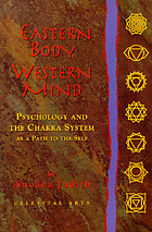 Eastern body, Western mind : psychology and the chakra system as a path to the self