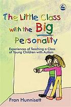 The little class with the big personality : experiences of teaching a class of young children with autism
