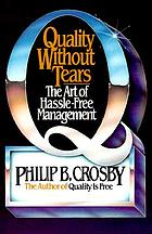 Quality without tears : the art of hassle-free management