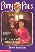 The pony and the haunted barn