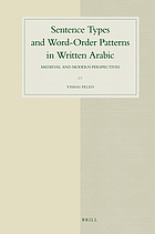 Sentence types and world-order patterns in written Arabic : medieval and modern perspectives