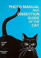 Photo manual and dissection guide of the cat : with sheep heart, brain, eye