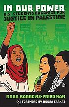 In our power : U.S. students organize for justice in Palestine