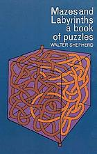 Mazes and labyrinths : a book of puzzles