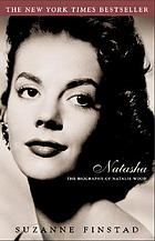 Natasha : the biography of Natalie Wood