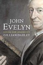 John Evelyn : living for ingenuity