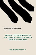 Biblical interpretation in the Gnostic Gospel of Truth from Nag Hammadi