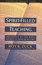 Spirit-filled teaching : the power of the Holy Spirit in your ministry