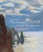 The unknown Monet : pastels and drawings