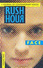 Rush hour. Volume 3, Face : a journal of contemporary voices
