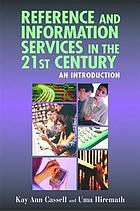 Reference and information services in the 21st century : an introduction