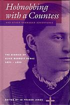 Hobnobbing with a countess, and other Okanagan adventures : the diaries of Alice Barrett Parke, 1891-1900