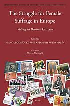 The struggle for female suffrage in Europe : voting to become citizens