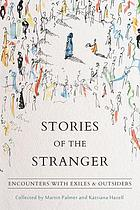 Stories of the stranger : encounters with exiles and outsiders