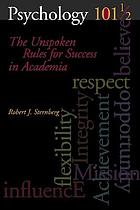 Psychology 101 1/2 : the unspoken rules for success in academia