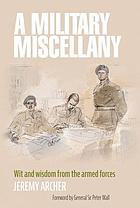 A Military Miscellany : Wit and Wisdom from the Armed Forces.