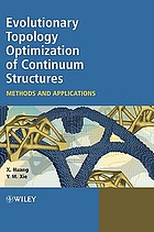 Evolutionary topology optimization of continuum structures : methods and applications