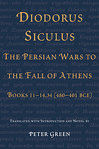 Diodorus Siculus, the Persian wars to the fall of Athens : books 11-14.34 (480-401 BCE)
