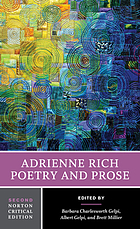 Adrienne Rich : poetry and prose : poetry, prose, reviews and criticism / edited by Albert Gelpi, Stanford University, Barbara Charlesworth Gelpi, Stanford University, Brett C. Millier, Middlebury College.
