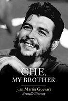 Che, My Brother.