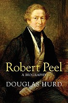 Robert Peel : a biography