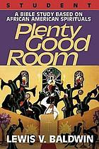 Plenty good room : a Bible study based on African American spirituals : student