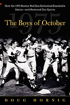 The boys of October : how the 1975 Boston Red Sox embodied baseball's ideals and restored our spirits