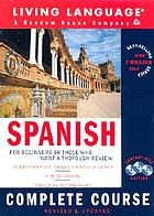 Spanish : complete course : for beginners or those who want a thorough review.