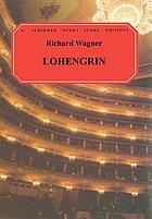 Lohengrin : opera in three acts