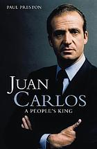 Juan Carlos : a people's king