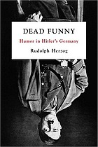Dead funny : humor in Hitler's Germany