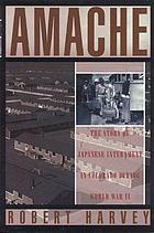 Amache : the story of Japanese internment in Colorado during World War II