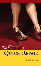 The cult of quick repair