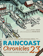 Raincoast Chronicles. 23, Stories & history of the British Columbia coast