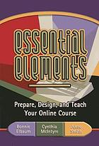 Essential elements : prepare, design, and teach your online course